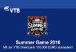 """Summer Game 2016. Mit VTB Direktbank 100.000 EURO gewinnen - Quelle: """"obs/VTB Direktbank"""""""